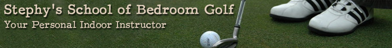 Bedroom Golf Lessons with Stephy